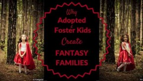 Why do adopted kids create fantasy families