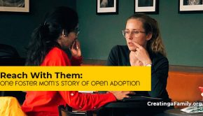 One mom's experience of co-parenting in foster care and crafting open adoption for her family.