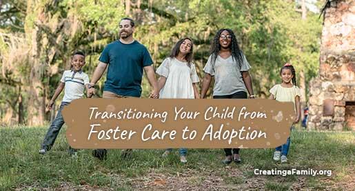 Ways to support your child in the transition from foster child to adopted child