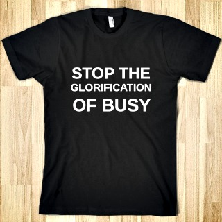 Are you Running Your Life or is Your Life Running You? Stop the glorification of busy.